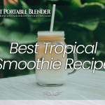 Best Tropical Smoothie Recipe [5-Ingredients]