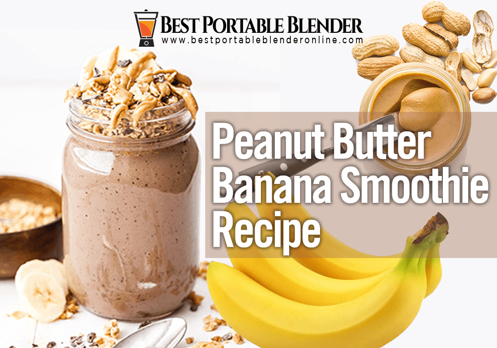 best-peanut-butter-banana-smoothie-recipe-best-portable-blender-online