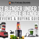 Best Blender Under 100   Affordable Blenders Reviews & Buying Guide