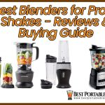 15 Best Blenders for Protein Shakes 2021 - Reviews & Buying Guide